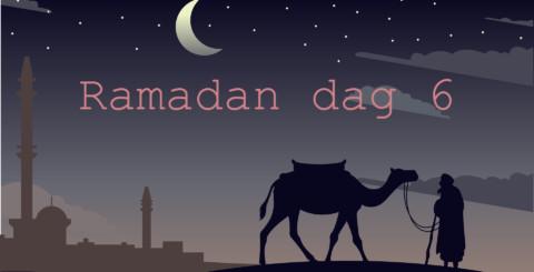 Ramadan dag 6