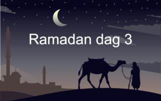 Ramadan dag 3