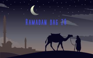 Ramadan dag 20