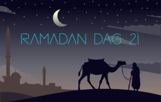 Ramadan dag 21