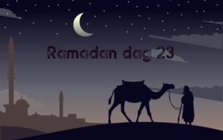 Ramadan dag 23