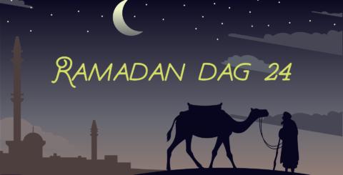 Ramadan dag 24