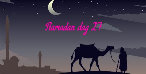 Ramadan dag 27
