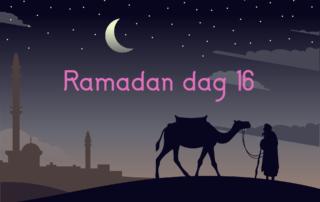 Ramadan dag 16